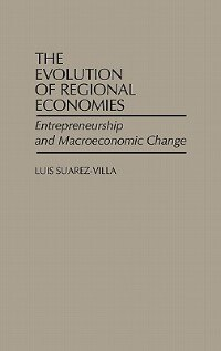 Book The Evolution Of Regional Economies: Entrepreneurship And Macroeconomic Change by Luis Suarez-Villa