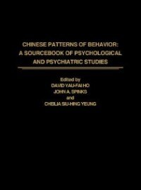 Book Chinese Patterns Of Behavior: A Sourcebook Of Psychological And Psychiatric Studies by David Yau-Fai Ho