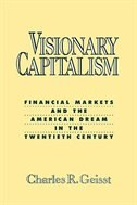 Book Visionary Capitalism: Financial Markets And The American Dream In The Twentieth Century by Charles R. Geisst