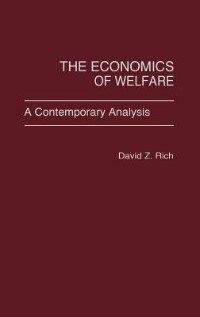 Book The Economics of Welfare: A Contemporary Analysis by David Z. Rich