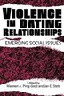 Violence in Dating Relationships: Emerging Social Issues by Maureen A. Pirog-Good