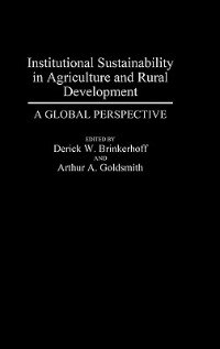 Book Institutional Sustainability In Agriculture And Rural Development: A Global Perspective by Derick W. Brinkerhoff