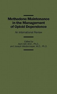 Book Methadone Maintenance In The Management Of Opioid Dependence: An International Review by Awni Arif