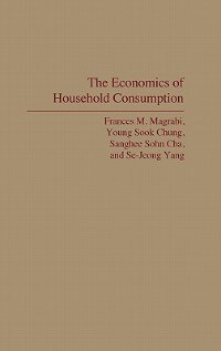 Book The Economics of Household Consumption by Frances M. Magrabi