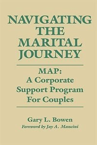 Book Navigating The Marital Journey: Map: A Corporate Support Program For Couples by Gary L. Bowen