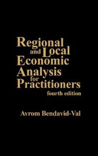 Book Regional And Local Economic Analysis For Practitioners: Fourth Edition by Avrom Bendavid-Val