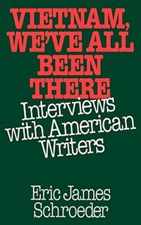 Book Vietnam, We've All Been There: Interviews with American Writers by Eric James Schroeder