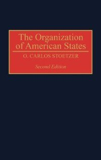 Book The Organization Of American States, Second Edition by O. Carlos Stoetzer
