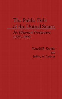 Book The Public Debt of the United States: An Historical Perspective, 1775-1990 by Donald Stabile