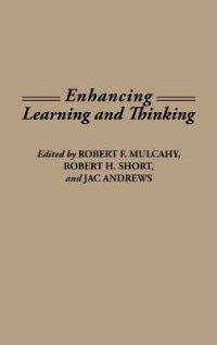 Book Enhancing Learning And Thinking by Robert F. Mulcahy