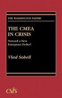 Book The CMEA in Crisis: Toward a New European Order? by Vladimir Sobell