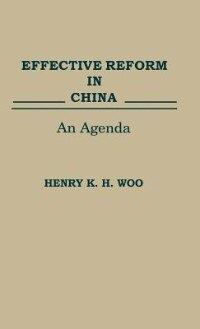 Book Effective Reform in China: An Agenda by Henry K. H. Woo