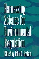 Book Harnessing Science for Environmental Regulation by John D. Graham