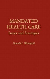Book Mandated Health Care: Issues And Strategies by Donald L. Westerfield
