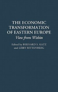 Book The Economic Transformation of Eastern Europe: Views from Within by Bernard S. Katz