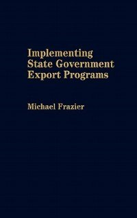 Book Implementing State Government Export Programs by Michael Frazier
