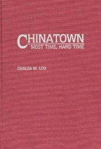 Book Chinatown: Most Time, Hard Time by Chalsa Loo