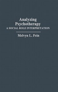 Analyzing Psychotherapy: A Social Role Interpretation