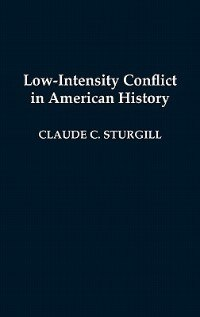 Book Low-Intensity Conflict in American History by Claude C. Sturgill