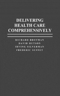 Book Delivering Health Care Comprehensively by Richard Brotman