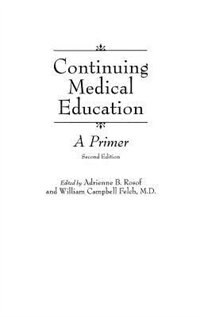 Book Continuing Medical Education: A Primer: Second Edition by .. Rosof