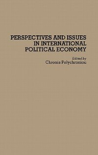 Book Perspectives And Issues In International Political Economy by Chronis Polychroniou