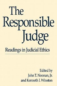 Book The Responsible Judge: Readings in Judicial Ethics by John T. Noonan