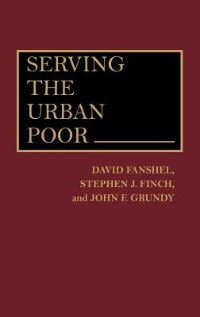 Book Serving the Urban Poor by David Fanshel