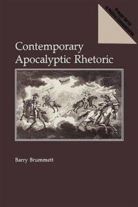 Book Contemporary Apocalyptic Rhetoric by Barry Brummett