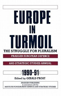 Book Europe In Turmoil: The Struggle For Pluralism by Gerald Frost