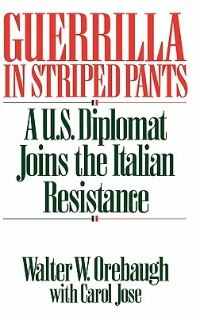 Book Guerrilla In Striped Pants: A U.s. Diplomat Joins The Italian Resistance by Walter W. Orebaugh