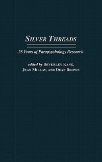 Book Silver Threads: 25 Years of Parapsychology Research by Beverly Kane