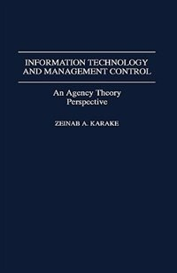 Book Information Technology And Management Control: An Agency Theory Perspective by Zeinab A. Karake