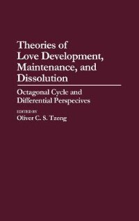 Book Theories Of Love Development, Maintenance, And Dissolution: Octagonal Cycle And Differential… by Oliver C. S. Tzeng