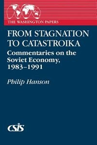 Book From Stagnation to Catastroika: Commentaries on the Soviet Economy, 1983-1991 by Philip Hanson