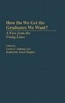 How Do We Get the Graduates We Want?: A View from the Firing Lines