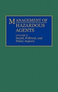 Book Management Of Hazardous Agents: Volume 2: Social, Political, And Policy Aspects by Duane G. Levine