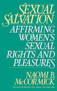 Book Sexual Salvation: Affirming Women's Sexual Rights And Pleasures by Naomi B. McCormick