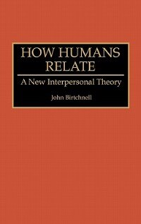 Book How Humans Relate: A New Interpersonal Theory by John Birtchnell
