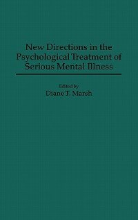 Book New Directions in the Psychological Treatment of Serious Mental Illness by Diane T. Marsh