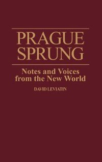 Book Prague Sprung: Notes And Voices From The New World by David Leviatin