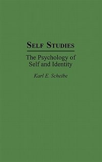Book Self Studies: The Psychology Of Self And Identity by Karl E. Scheibe