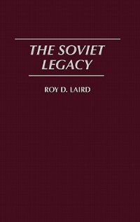 Book The Soviet Legacy by Roy D. Laird