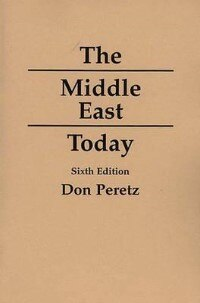 Book The Middle East Today: Sixth Edition by Don Peretz
