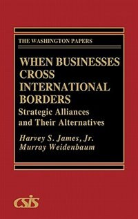 Book When Businesses Cross International Borders: Strategic Alliances And Their Alternatives by Harvey S. James