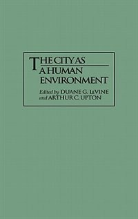 Book The City As a Human Environment by Duane G. Levine