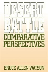 Book Desert Battle: Comparative Perspectives by Bruce A. Watson