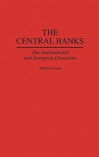 Book The Central Banks: The International And European Directions by William Frazer
