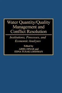 Book Water Quantity/quality Management And Conflict Resolution: Institutions, Processes, And Economic… by Ariel Dinar