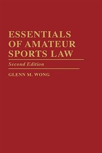 Book Essentials Of Amateur Sports Law: Second Edition by Glenn M. Wong